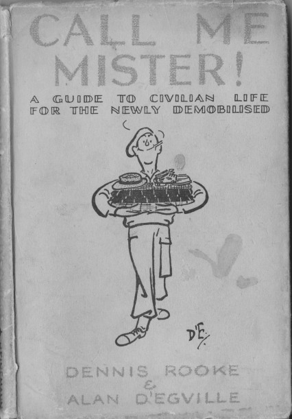 Call Me Mister! A Guide to Civilian Life For the Newly Demobilised published in 1945