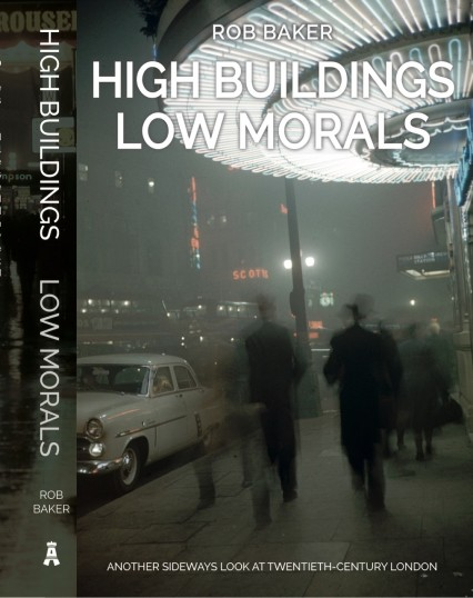 High Buildings, Low Morals - Another Sideways Look at 20th Century London