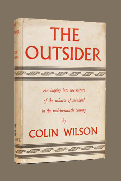 The Outsider by Colin Wilson published in 1956 by Gollancz